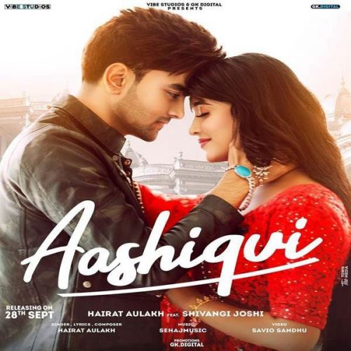 Aashiqui Hairat Aulakh Mp3 Song Download