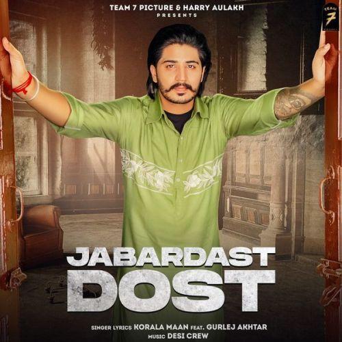 Jabardast Dost Gurlej Akhtar, Korala Maan Mp3 Song Download