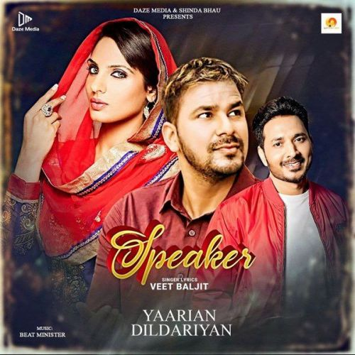 Speaker (From Yaarian Dildariyan) Veet Baljit Mp3 Song Download