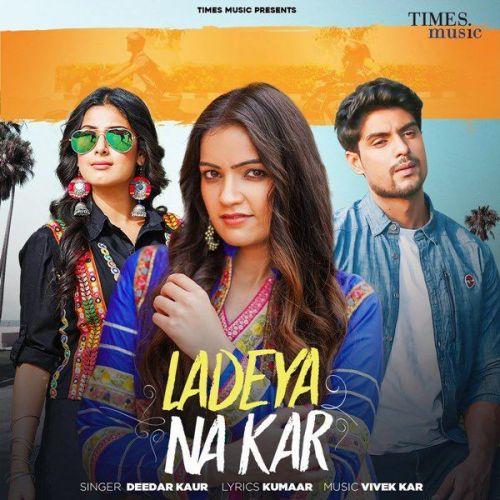 Ladeya Na Kar Deedar Kaur Mp3 Song Download