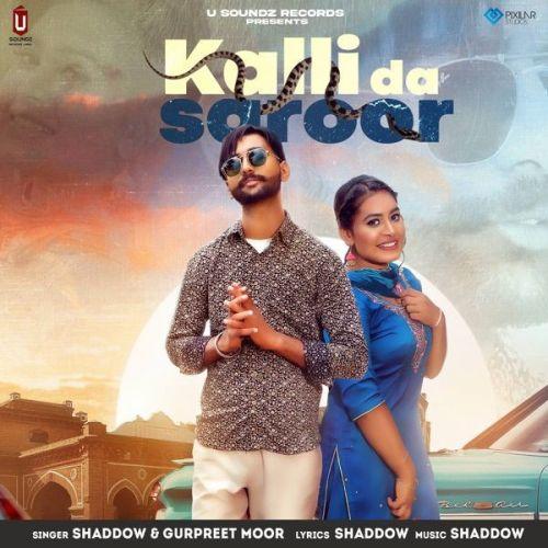 Kalli Da Saroor Shaddow, Gurpreet Moor Mp3 Song Download