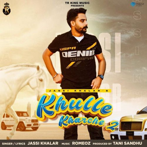 Khulle Kharche 2 Jassi Khalar Mp3 Song Download