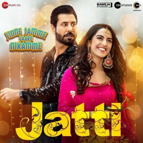 Jatti (From Jinne Jamme Saare Nikamme) Jaswinder Bhalla, Harvy Sandhu Mp3 Song Download