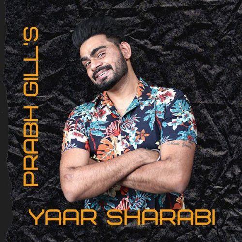 Yaar Sharabi Prabh Gill Mp3 Song Download
