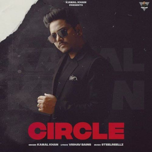Circle Kamal Khan Mp3 Song Download