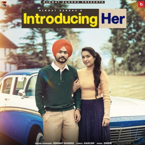 Introducing Her Himmat Sandhu mp3 song download, Introducing Her Himmat Sandhu full album mp3 song