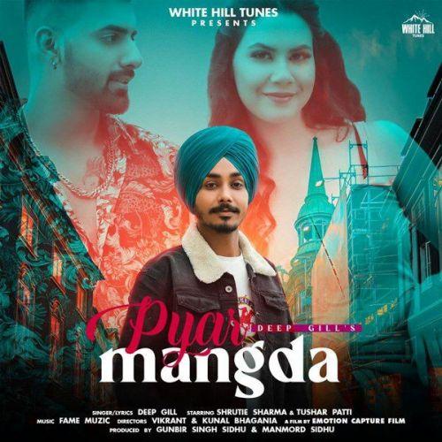 Pyar Mangda Deep Gill Mp3 Song Download