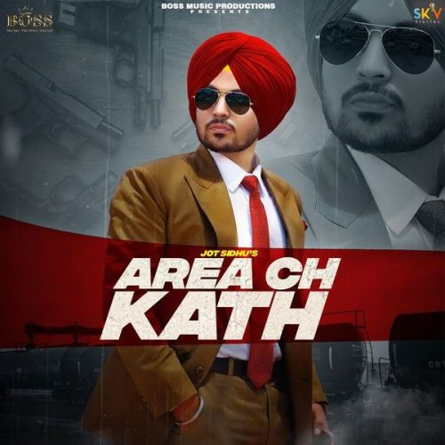 Area Ch Kath Jot Sidhu mp3 song download, Area Ch Kath Jot Sidhu full album mp3 song