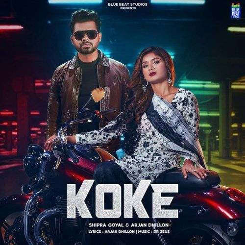 Koke Shipra Goyal, Arjan Dhillon mp3 song download, Koke Shipra Goyal, Arjan Dhillon full album mp3 song