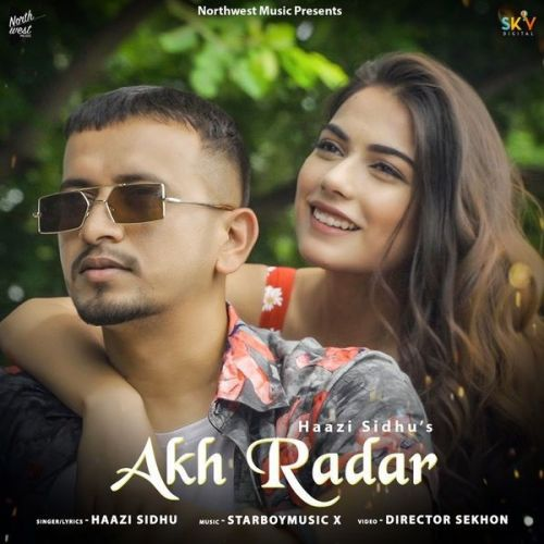 Akh Radar Haazi Sidhu mp3 song download, Akh Radar Haazi Sidhu full album mp3 song