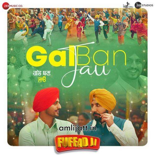 Gal Ban Jau (From Fuffad Ji) Gurnam Bhullar Mp3 Song Download